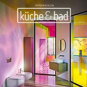 Trendmagazin küche & bad: jetzt bestellen!
